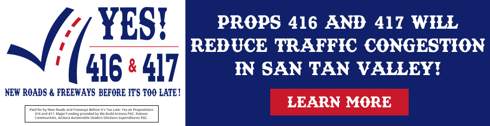 Prop 416 & Prop 417 will reduce traffic congestion in San Tan Valley